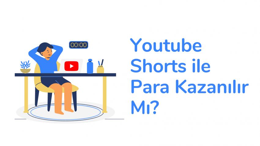Youtube Shorts ile Para Kazanılır Mı