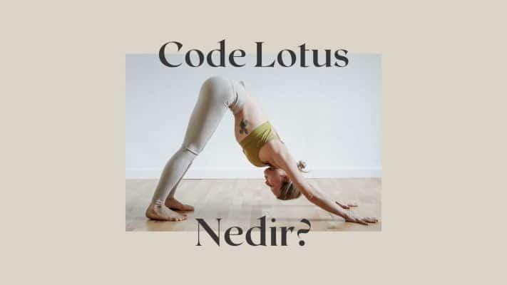 Code Lotus nedir?