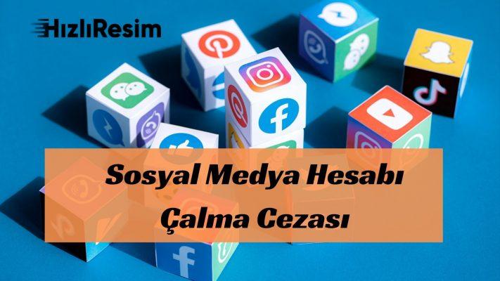 Sosyal Medya Hesabı Çalma Cezası