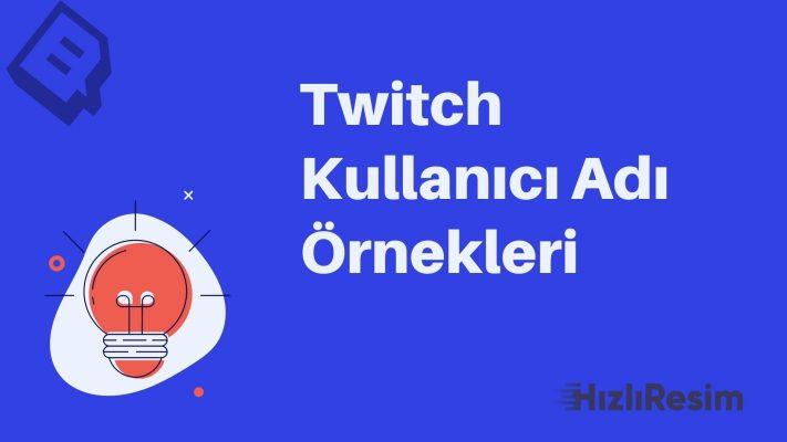 Twitch Kullanıcı Adı Örnekleri